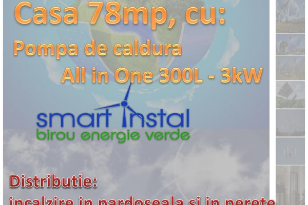 Casă 78 mp cu P.C. All in One 300 L